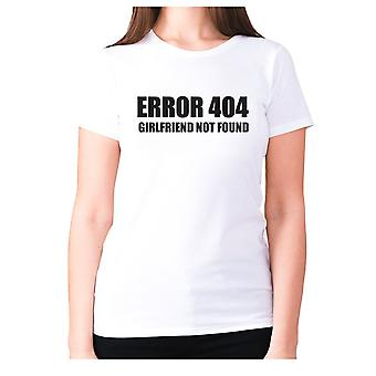 Womens funny t-shirt slogan tee ladies novelty humour - Error 404 girlfriend not found
