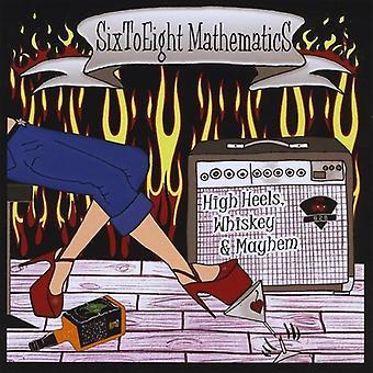 Zes tot acht wiskunde - hoge hakken Whiskey & Mayhem [CD] USA import