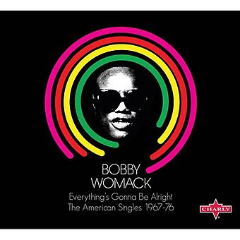 Everything's Gonna Be Alright: Singles 67-76 by Bobby Womack