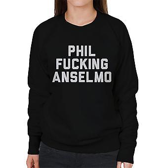 Phil Fucking Anselmo Women's Sweatshirt