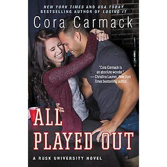 All Played Out - A Rusk University Novel by Cora Carmack - 97800623262