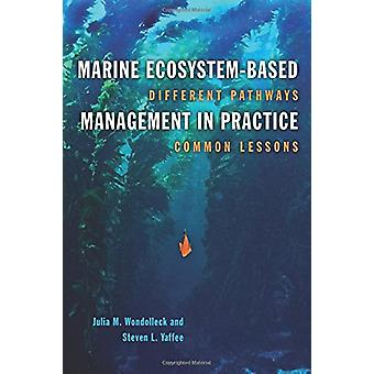 Marine Ecosystem-Based Management in Practice - Different Pathways - C