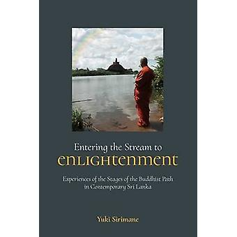 Entering the Stream to Enlightenment - Experiences of the Stages of th