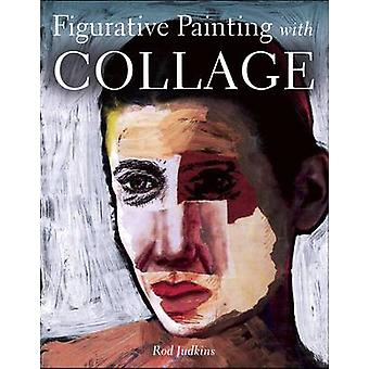 Figurative Painting with Collage by Rod Judkins - 9781785000744 Book