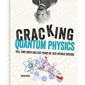 Cracking Quantum Physics by Brian Clegg - 9781844039494 Book