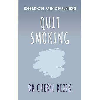 Sluta röka - Sheldon Mindfulness av Cheryl Rezek - 9781847094193 bok