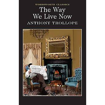 The Way We Live Now (New edition) by Anthony Trollope - Peter Merchan