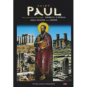 Saint Paul - His Journeys Through Greece - Cyprus - Asia Minor and Rom