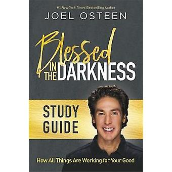 Blessed in the Darkness Study Guide by Joel Osteen - 9781478970347 Bo