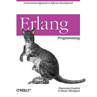 Erlang Programming - A Concurrent Approach to Software Development by