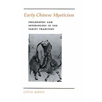 Early Chinese Mysticism - Philosophy and Soteriology in the Taoist Tra