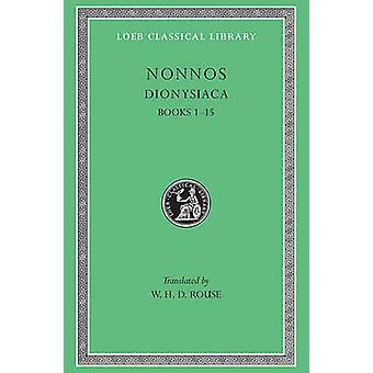 Dionysiaca - v.1 - Bks.1-XV by Nonnus -of Panopolis - William Henry Den