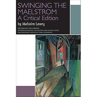 Swinging the Maelstrom - A Critical Edition (annotated edition) by Mal