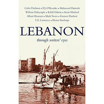 Lebanon - Through Writers' Eyes by T. J. Gorton - Andree Feghali Gorto
