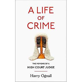 Ett liv i brottslighet: memoarer av en High Court domare