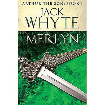 Merlyn: Legends of Camelot 6 (Arthur the Son - Book I)