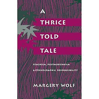 Un racconto ha detto tre volte: Femminismo, postmodernismo e responsabilità Etnografico