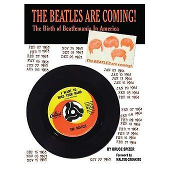 De Beatles komen!: de geboorte van Beatlemania in Amerika