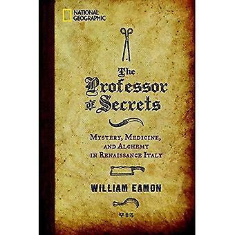 Il professore dei segreti: mistero, medicina e alchimia nel Rinascimento in Italia