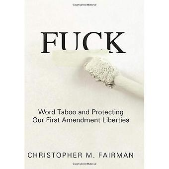 fu*k: Word Taboo and Protecting Our First Amendment Liberties