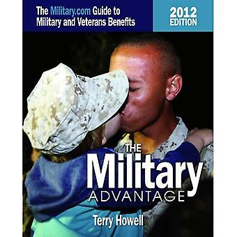 Military Advantage, 2012 Edition The Military.com Guide to Military and Veteran's Benefits