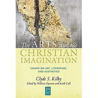 The Arts and the Christian Imagination: Essays on Art, Literature, and Aesthetics (Mount Tabor Books)