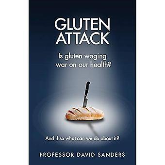 Gluten Attack: Gluten ett krig på vår hälsa? Och om så vad kan vi göra åt det?