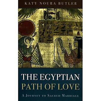 The Egyptian Path of Love: A Journey to Sacred Marriage