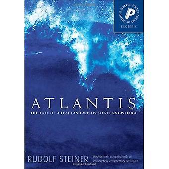 Atlantis: Ödet för en förlorad mark och dess hemliga kunskap (Pocket bibliotek av andlig visdom)
