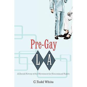 Los Gay l. A. - una historia Social del movimiento por los derechos homosexuales