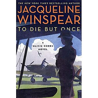 To Die But Once: A Maisie� Dobbs Novel