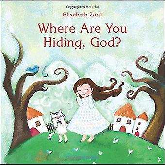 Wo versteckst du, Gott?
