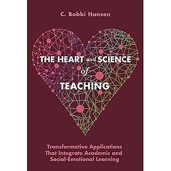 The Heart and Science of Teaching: Powerful Applications to Link Academic and Social-Emotional Learning, K-12
