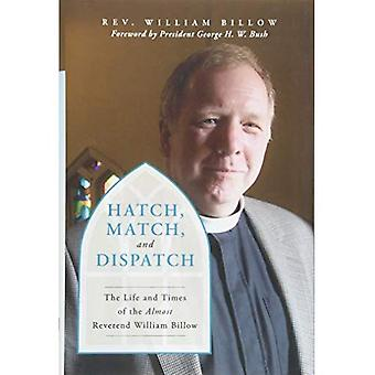 Hatch, Match, and Dispatch:� The Life and Times of The Almost Reverend William� Billow