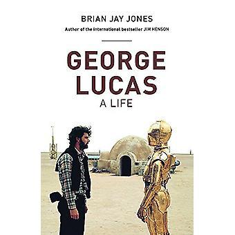 George Lucas by Brian Jay Jones - 9781472224316 Book