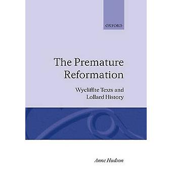 The Premature Reformation by Hudson & Anne
