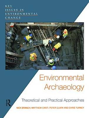 EnvironHommestal Archaeology Theoretical and Practical Approaches by Branch & Nick