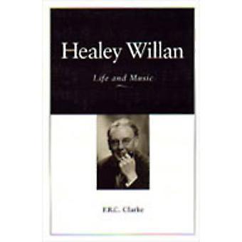 Healey Willan liv og musik af Clarke & F.R.C.