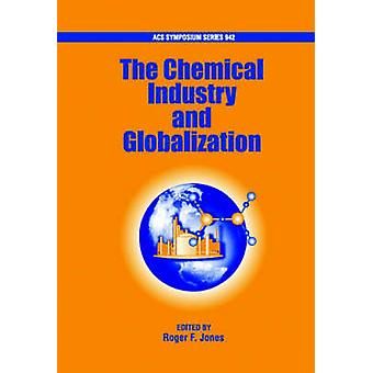 Chemical Industry and Globalization by Jones & Roger F