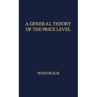 A General Theory of the Price Level Output Income Distribution and Economic Growth by Weintraub & Sidney
