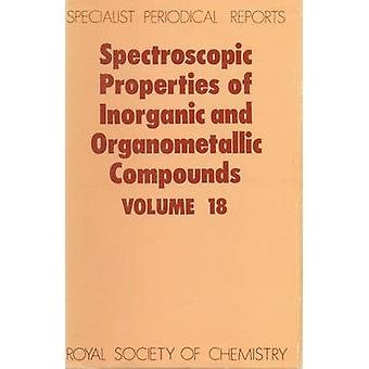 Spectroscopic Properties of Inorganic and Organometallic Compounds Volume 18 by Davidson & G
