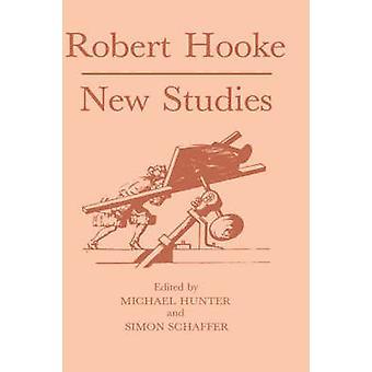Robert Hooke New Studies by Hunter & Michael