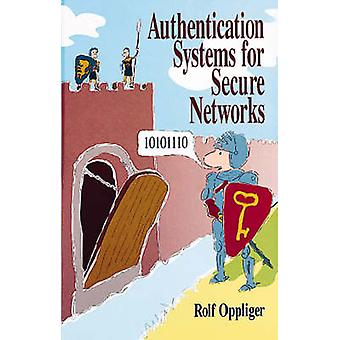 Authentication Systems for Secure Networks by Oppliger & Rolf