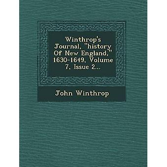 Winthrops Journal history Of New England 16301649 Volume 7 Issue 2... by Winthrop & John