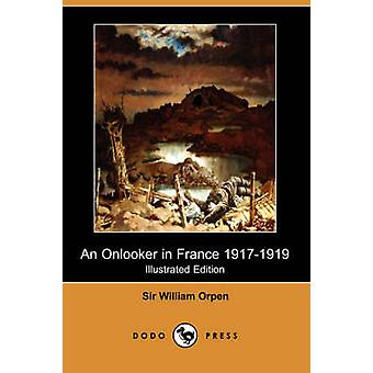 Un spectateur en France édition illustrée 19171919 Dodo Press par Orpen & Sir William