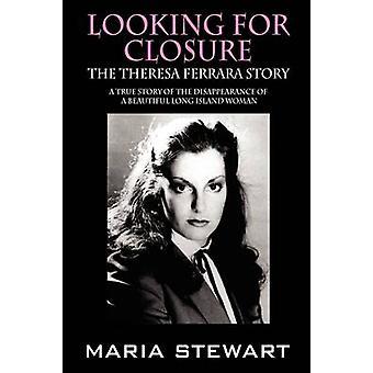 Leter du etter nedleggelse Theresa Ferrara historien av Stewart & Maria