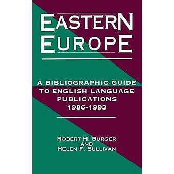 Europa orientale 19861993 una guida bibliografica di pubblicazioni di lingua inglese 19861993 di Burger & Robert H.