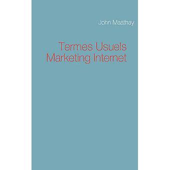 Internet Marketing de Termes Usuels por Maathay & John