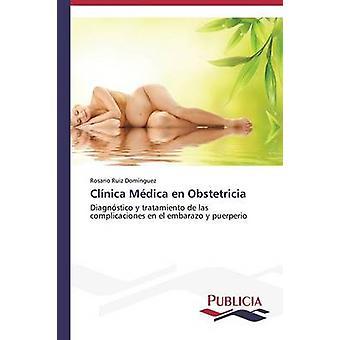 Clnica Mdica en Obstetricia by Ruiz Domnguez Rosario