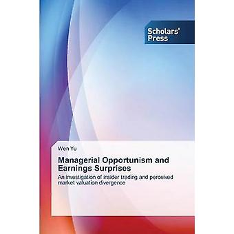 Managerial Opportunism and Earnings Surprises by Yu Wen